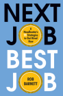 Next Job, Best Job: A Headhunter's 11 Strategies to Get Hired Now Cover Image
