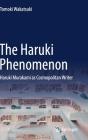 The Haruki Phenomenon: Haruki Murakami as Cosmopolitan Writer Cover Image