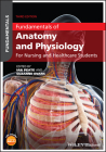 Fundamentals of Anatomy and Physiology: For Nursing and Healthcare Students Cover Image