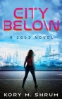 The City Below: A 2603 Novel Cover Image