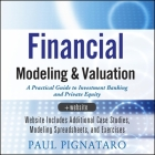 Financial Modeling and Valuation Lib/E: A Practical Guide to Investment Banking and Private Equity Cover Image