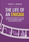 The Life Of An Enigma: A Biographical Account of the Life and the Times of John Okogun Omovuon of Ewohimi (Ebhokimi), Nigeria Cover Image