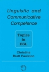 Linguistic and Communicative Competence: Topics in ESL (Op) (Multilingual Matters #85) Cover Image