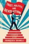 Trust, Politics and Revolution: A European History Cover Image