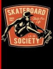 Skateboard Since 1983 Skate For Life L.A., CA Society: Skateboard Exercise Book College Ruled For Flip Trick Freestyle Or Just Skating (Skateboarding #6) Cover Image