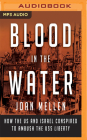 Blood in the Water: How the Us and Israel Conspired to Ambush the USS Liberty Cover Image