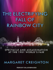 The Electrifying Fall of Rainbow City: Spectacle and Assassination at the 1901 World's Fair Cover Image