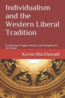 Individualism and the Western Liberal Tradition: Evolutionary Origins, History, and Prospects for the Future Cover Image