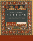 The Emergence of Buddhism: Classical Traditions in Contemporary Perspective Cover Image