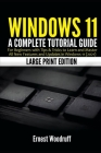 Windows 11: A Complete Tutorial Guide for Beginners with Tips & Tricks to Learn and Master All New Features and Updates in Windows Cover Image