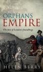 Orphans of Empire: The Fate of London's Foundlings Cover Image