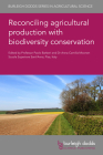 Reconciling Agricultural Production with Biodiversity Conservation Cover Image