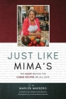 Just Like Mima's: The Heart Behind the Cuban Recipes We All Love Cover Image