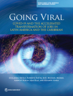 Going Viral: Covid-19 and the Accelerated Transformation of Jobs in Latin America and the Caribbean (Latin America and Caribbean Studies) Cover Image