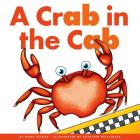 A Crab in the Cab (Rhyming Word Families) Cover Image