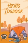 Hiking Logbook: Hiking Journal Trail Log Book - Notebook for Hikers - Travel logbook for Hikers- Gift idea for Mountain Lovers! Cover Image