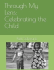 Through My Lens: Celebrating the Child Cover Image