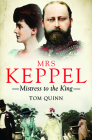 Mrs Keppel: Mistress to the King Cover Image
