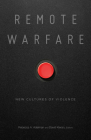 Remote Warfare: New Cultures of Violence Cover Image