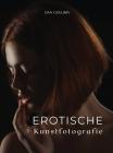 Erotische Kunstfotografie: Exklusive erotische Fotos zum Einrahmen. Cover Image