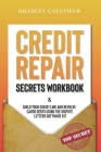 Credit Repair Secrets Workbook: Build Your Credit Line & Revolve Cards Debts Using The Dispute Letters Software Kit Cover Image
