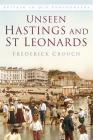 Unseen Hastings and St Leonards (Britain in Old Photographs) Cover Image