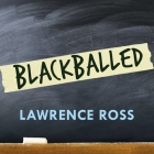 Blackballed: The Black and White Politics of Race on America's Campuses Cover Image