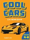 Cool Cars coloring book for kids 4-8: An unbelievable activity book for boys and girls with fast and cool cars Cover Image