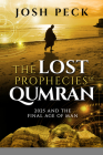 The Lost Prophecies of Qumran: 2025 and the Final Age of Man Cover Image