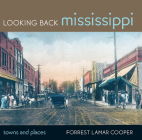 Looking Back Mississippi: Towns and Places Cover Image
