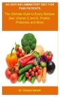 Anti-Inflammatory Diet For Pain Patients: Anti-Inflammatory Diet For Pain Patients: Everything you need to know about diet that heal pains. Cover Image