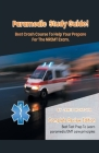 Paramedic Study Guide! Best Crash Course to Help You Prepare For the NREMT Exam Complete Review Edition - Best Test Prep to Learn Paramedic Care Princ Cover Image