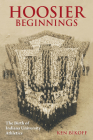Hoosier Beginnings: The Birth of Indiana University Athletics (Well House Books) Cover Image