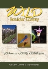 Wild Boulder County: A Seasonal Guide to the Natural World Cover Image