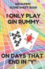 Gin Rummy Score Sheet Book: Scorebook of 100 Score Sheet Pages for Gin Rummy Card Games, 6 by 9 Inches, Funny Days Colorful Cover Cover Image