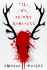 Till We Become Monsters Cover Image