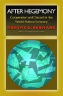 After Hegemony: Cooperation and Discord in the World Political Economy (Princeton Classic Editions) Cover Image