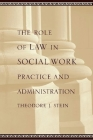 The Role of Law in Social Work Practice and Administration Cover Image