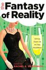 The Fantasy of Reality: Critical Essays on «The Real Housewives» Cover Image