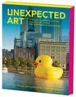 Unexpected Art: Serendipitous Installations, Site-Specific Works, and Surprising Interventions Cover Image