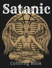 Satanic Coloring Book: Black Bible Book Of Satanic Cults Rituals Attacks Including Motives Of Death Necromancy Devil Occult Black Goat Witch Cover Image