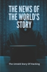 The News Of The World's Story: The Untold Story Of Hacking: Hacking Crime Story Cover Image