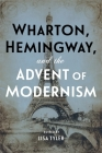 Wharton, Hemingway, and the Advent of Modernism Cover Image