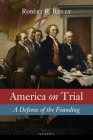 America on Trial: A Defense of the Founding Cover Image