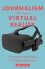 Journalism in the Age of Virtual Reality: How Experiential Media Are Transforming News Cover Image