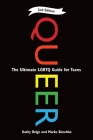 Queer: The Ultimate LGBT Guide for Teens Cover Image