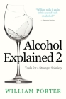 Alcohol Explained 2: Tools for a Stronger Sobriety Cover Image