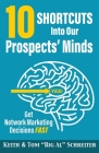10 Shortcuts into Our Prospects' Minds: Get Network Marketing Decisions Fast Cover Image