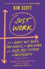 Just Work: Get Sh*t Done, Fast & Fair Cover Image