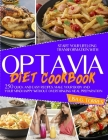 Optavia diet cookbook: start your lifelong transformation whith 250 quick and easy recipes. Make your body and your mind happy without overth Cover Image